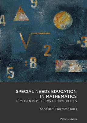 Special Needs Education in Mathematics: New Trends, Problems & Possibilities (Paperback)