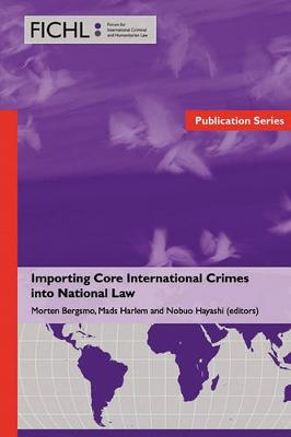 Importing Core International Crimes into National Law (Paperback)