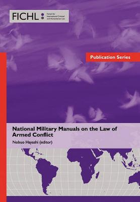 National Military Manuals on the Law of Armed Conflict (Hardback)