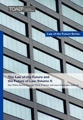 The Law of the Future and the Future of Law: Volume II (Hardback)