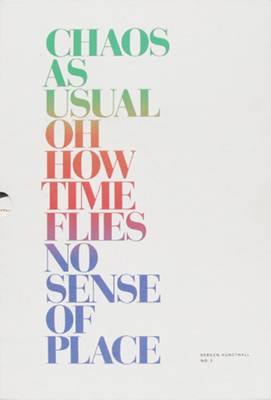 Chaos as Usual / Oh How Time Flies / No Sense of Place (Paperback)
