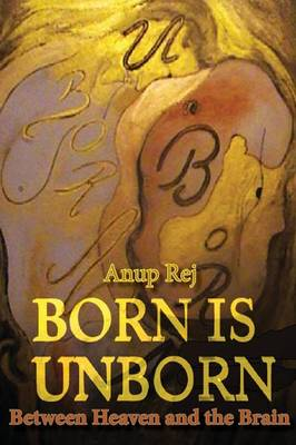 Born Is Unborn Between Heaven and the Brain (Paperback)