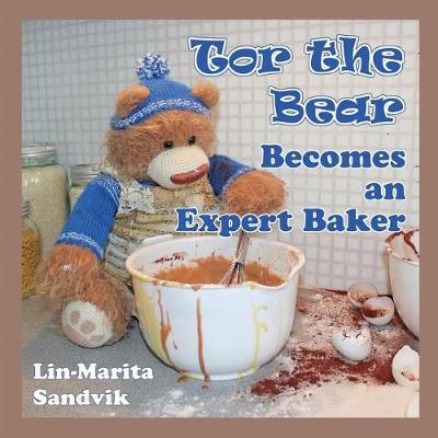 Tor the Bear Becomes an Expert Baker - Tor the Bear (Paperback)