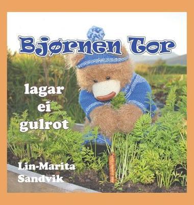 Bjornen Tor Lagar Ei Gulrot - Bjornen Tor (Hardback)