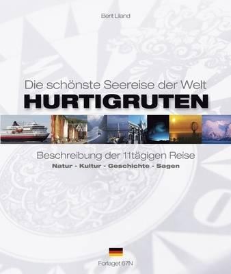 Hurtigruten - Die Schonste Seereise Der Welt: Beschreibung Der 11tagigen Reise. Natur - Kultur - Geschichte - Sagen (Paperback)