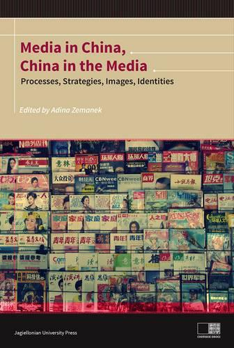 Media in China, China in the Media - Processes, Strategies, Images, Identities (Paperback)