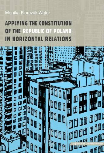 Applying the Constitution of the Republic of Poland in Horizontal Relations (Paperback)