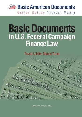 Basic Documents in Federal Campaign Finance Law (Paperback)