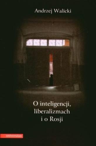 O Inteligencji, Liberalizmach I O Rosji (Hardback)