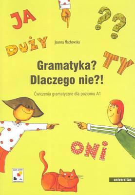 Gramatyka? Dlaczego Nie?! Cwiczenia Gramatyczne Dla Poziomo A1 (Paperback)