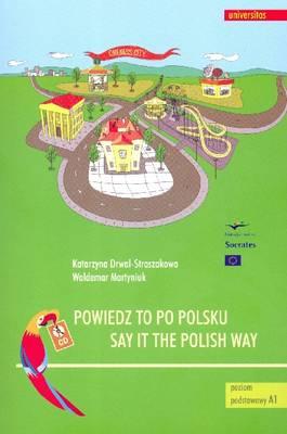 Say it the Polish Way (Powiedz to Po Polsku)