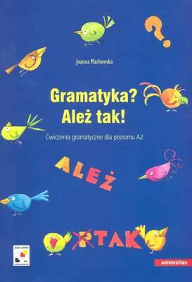 Gramatyka? Alez Tak! Cwiczenia Gramatyczne Dla Poziomu A2 (Paperback)