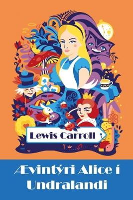AEvintyri Alice I Undralandi: Alice's Adventures in Wonderland, Icelandic Edition (Paperback)