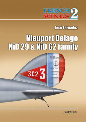 Nieuport Delage 29 and 62 - French Wings v. 2 (Paperback)