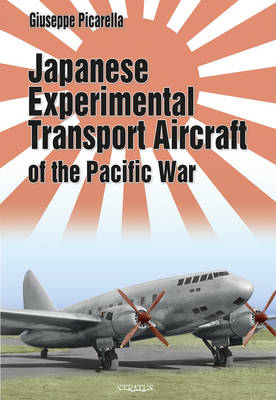 Japanese Experimental Transport Aircraft: Of the Pacific War (Hardback)