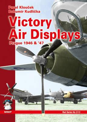 Victory Air Displays: Prague 1946-1947 (Paperback)