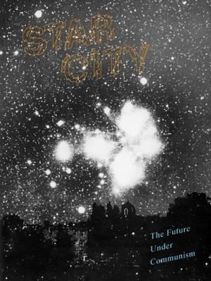 Star City - the Future Under Communism (Paperback)