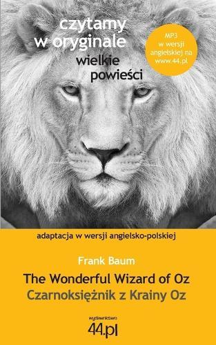 Czarnoksiężnik Z Krainy Oz. the Wonderful Wizard of Oz (Paperback)