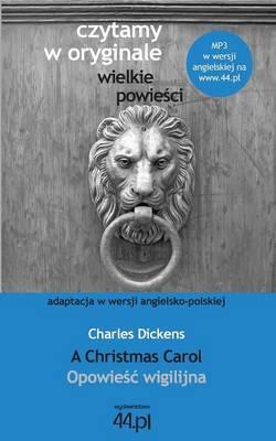 Opowieśc Wigilijna. a Christmas Carol (Paperback)