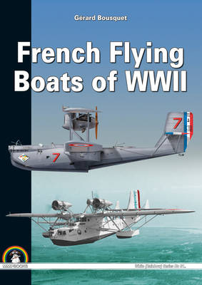 French Flying Boats of WWII (Hardback)