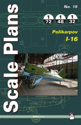 Scale Plans No. 15: Polikarpov I-16 - Scale Plans 15 (Paperback)