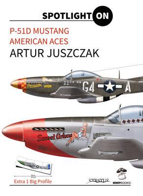 P-51D Mustang American Aces - Spotlight on (Hardback)
