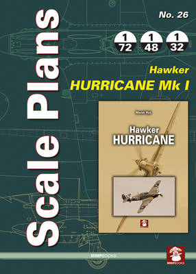 Scale Plans No. 26: Hawker Hurricane Mk I - Scale Plans 26 (Paperback)