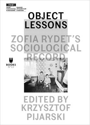 Object Lessons - Zofia Rydet's Sociological Record (Paperback)