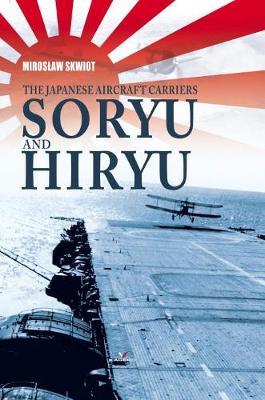 The Japanese Aircraft Carriers Soryu and Hiryu - Hard Cover (Hardback)