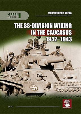 The SS-Division Wiking in the Caucasus 1942-1943 - Green (Paperback)