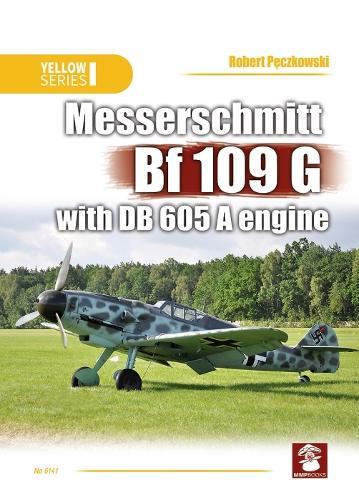 Messerschmitt Bf 109 G with DB 605 A Engine - Yellow 6140 (Paperback)