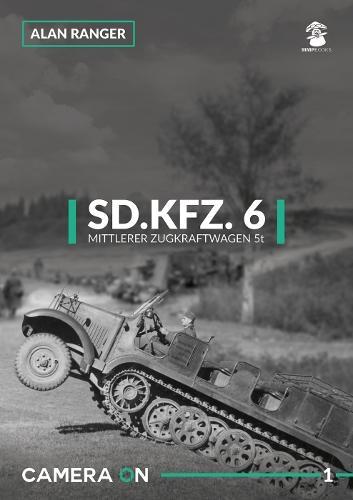 Sd.Kfz.6 Mittlerer Zugkraftwagen 5t - Camera on 1 (Paperback)