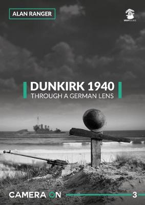 Dunkirk 1940, Through a German Lens - Camera on 3 (Paperback)