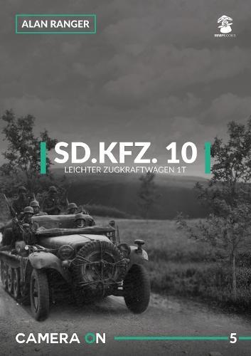 Sd.Kfz.10 Leichter Zugkraftwagen 1t - Camera on 5 (Paperback)
