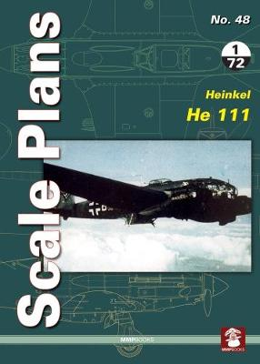 Scale Plans No. 48: Heinkel He 111 2018 - Scale Plans 48 (Paperback)
