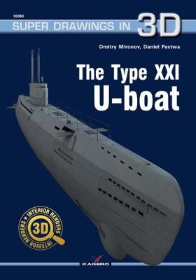 The Type Xxi U-Boot - Super Drawings in 3D (Paperback)