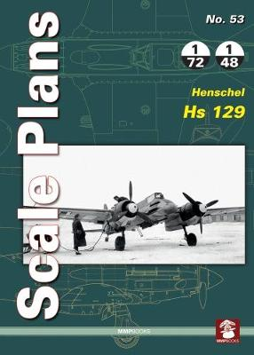 Scale Plans No. 53: Henschel Hs 129 - Scale Plans 53 (Paperback)