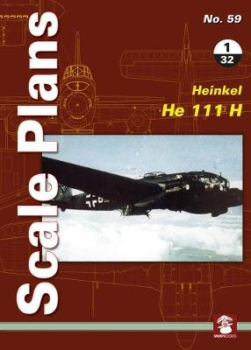 Scale Plans No. 59: Heinkel He 111 H 1/32 - Scale Plans 59 (Paperback)