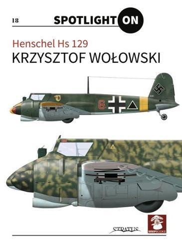 Henschel HS 129 - Spotlight on 18 (Hardback)