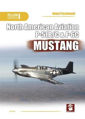 North American Aviation P-51B/C & F6C Mustang - Yellow Series (Paperback)