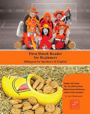First Dutch Reader for Beginners: Bilingual for Speakers of English - Graded Dutch Readers 1 (Paperback)