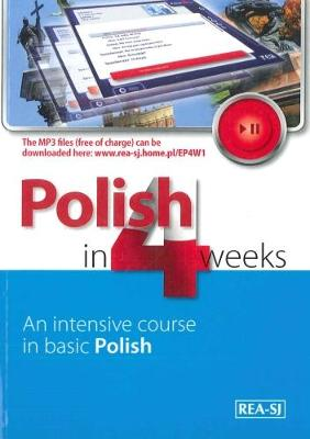 Polish in 4 Weeks - Level 1. An intensive course in basic Polish. Book with free MP3 audio download 2017 (Paperback)