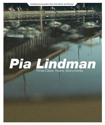 Pia Lindman: Three Cities, Rivers, Monuments (Paperback)