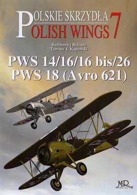 PWS 14/16/16 Bis/26, PWS 18 (Avro 621) - Polish Wings No. 7 (Paperback)