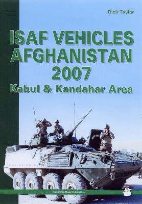 ISAF Vehicles Afghanistan 2007: Kabul and Kandahar Area (Paperback)