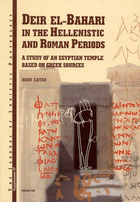 JJP Supplement 4 (2006) Journal of Juristic Papyrology: Deir el-Bahari in the Hellenistic and Roman Periods: A Study of an Egyptian Temple Based on Greek Sources - JJP Supplements 4 (Hardback)