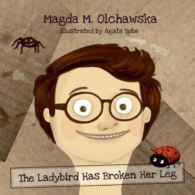 The Ladybird Has Broken Her Leg - About Little Boy 2 (Paperback)