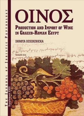 JJP Supplement 31 (2017) Journal of Juristic Papyrology: : Production and Import of Wine in Graeco-Roman Egypt - JJP Supplements (Hardback)
