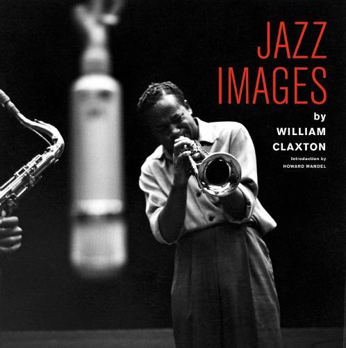 Jazz Images by William Claxton (Hardback)