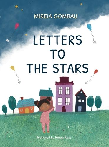Letters to the stars - Children's Picture Books: Emotions, Feelings, Values and Social Habilities (Teaching Emotional Intel (Hardback)
